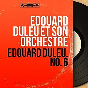 Édouard Duleu, no. 6 (Mono Version)