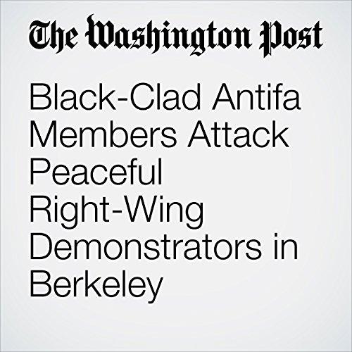 Black-Clad Antifa Members Attack Peaceful Right-Wing Demonstrators in Berkeley copertina