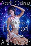 Examined by an Alien Doctor - COMPLETE (Sci-Fi Alien Paranormal Medical Forbidden Romance)