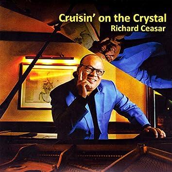 Cruisin' on the Crystal