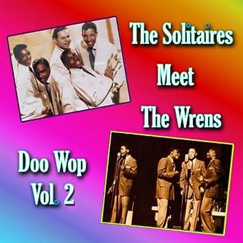 The Solitaires Meet the Wrens Doo Wop, Vol. 2