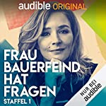 Frau Bauerfeind hat Fragen: Staffel 1 (Original Podcast)