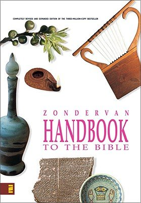 Zondervan Handbook to the Bible: Complete Revised and Updated Edition of the Three-Million-Copy Bestseller [ZONDERVAN HANDBK TO THE BIBLE]