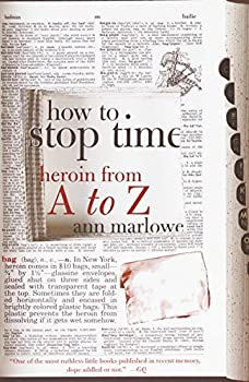How to Stop Time  Heroin from A to Z