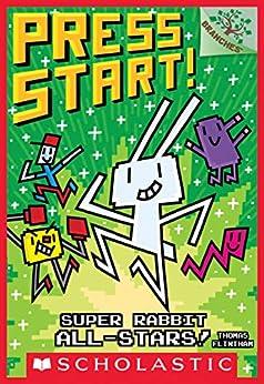 Super Rabbit All-Stars!: A Branches Book (Press Start! #8) by [Thomas Flintham]