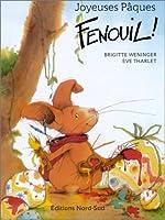 Joyeuses Pâques Fenouil ! de Brigitte Weninger