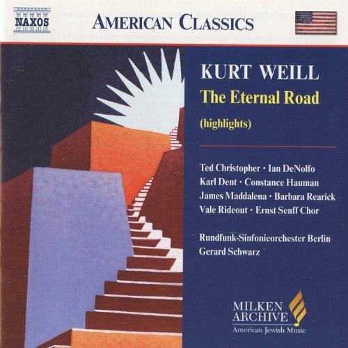 Weill: Eternal Road (The) (Highlights)