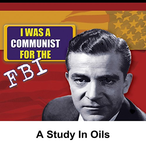 I Was a Communist for the FBI: A Study in Oils audiobook cover art