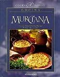 Cocina Murciana (Lo mejor de la cocina regional)
