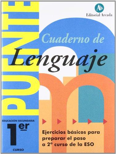 Cuaderno De Lenguaje. Puente 1º ESO. Ejercicios Básicos Para Preparar El Paso A 2º ESO