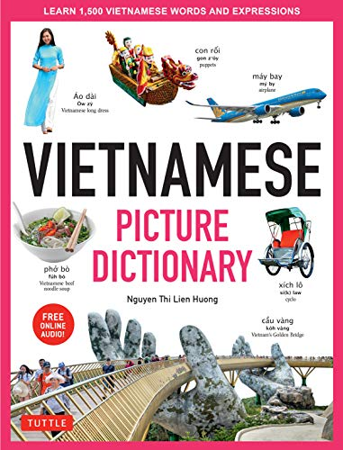 Vietnamese Picture Dictionary: Learn 1,500 Vietnamese Words and Expressions - The Perfect Resource for Visual Learners of All Ages (Includes Online Audio) (Tuttle Picture Dictionary) (English Edition)