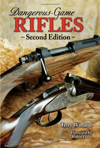 Compare Textbook Prices for Dangerous-Game Rifles 2nd Edition ISBN 9780892728077 by Wieland, Terry