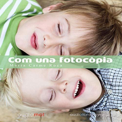 Couverture de Com una fotocópia [Like a Photocopy] (Audiolibro en catalán)
