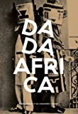 Dada Africa - Sources et influences extra-occidentales