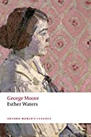 Esther Waters (Oxford World's Classics)