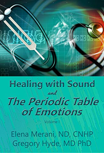 Healing with Sound and The Periodic Table of Emotions