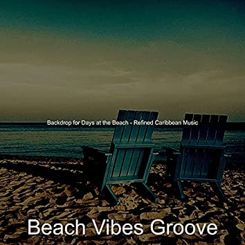 Backdrop for Days at the Beach - Refined Caribbean Music