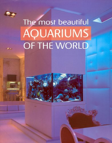 The most beautiful aquariums of the world: (E/ F/ NL)