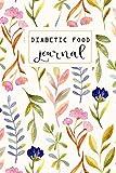 Diabetic Food Journal: Food and Blood Sugar Journal, Diabetic Glucose Log, Blood Sugar Monitoring, Diabetes Journal Log Book, Diabetes Diary, 6 x 9 inch (Food and Blood Sugar for Diabetics) (Volume 2)
