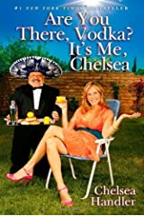 Are You There, Vodka? It's Me, Chelsea by Handler, Chelsea (April 22, 2008) Hardcover Hardcover
