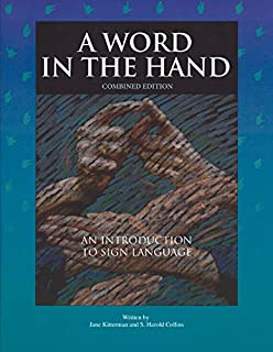 A Word in the Hand: An Introduction to Sign Language, Combined Edition
