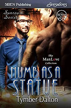 Numb as a Statue [Suncoast Society] (Siren Publishing Sensations) by [Tymber Dalton]