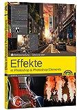 Effekte in Adobe Photoshop CC und Photoshop Elements - Gewusst wie - Martin Quedenbaum