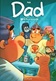 Dad, Tome 7 - La force tranquille