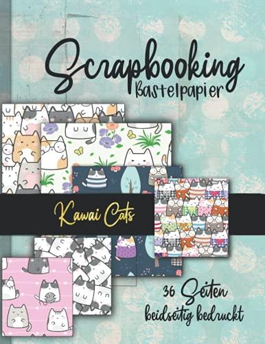 Scrapbooking Bastelpapier -Kawai Cats-: 36 Seiten doppelt bedruckt tolle Katzen Muster zum Basteln von Karten, Journals, Scrapbooks und mehr. Einfach ... Origami und weitere Kreativprojekte)