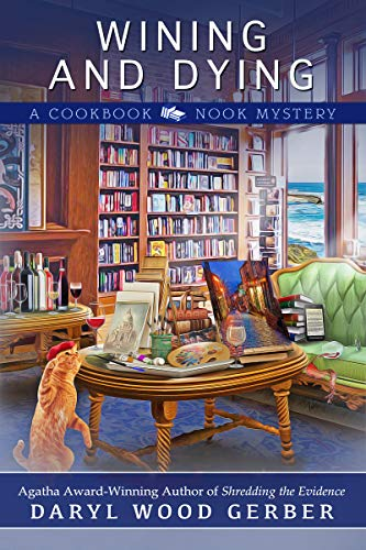 Wining and Dying (A Cookbook Nook Mystery 10) by [Daryl Wood Gerber]