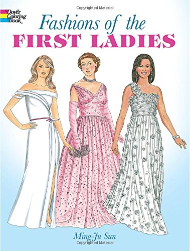 Fashions of the First Ladies (Dover Fashion Coloring Book)