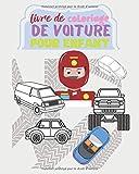Livre de coloriage de voiture pour enfant: Mettez vous sur la grille de départ petit bolide, et coloriez vos voitures de courses