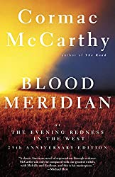 Books Set in Texas: Blood Meridian, or the Evening Redness in the West by Cormac McCarthy. texas books, texas novels, texas literature, texas fiction, texas authors, best books set in texas, popular books set in texas, texas reads, books about texas, texas reading challenge, texas reading list, texas travel, texas history, texas travel books, texas books to read, novels set in texas, books to read about texas, dallas books, houston books, san antonio books, austin books