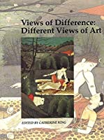 Views of Difference: Different Views of Art (Art and Its Histories Series)