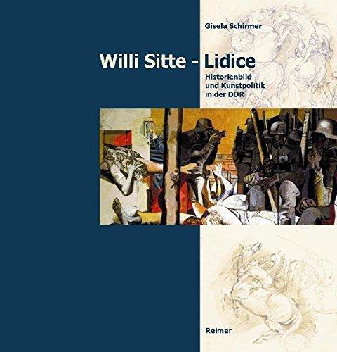 Willi Sitte – Lidice: Historienbild und Kunstpolitik in der DDR