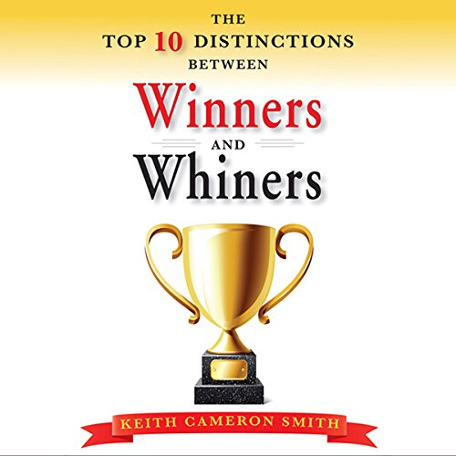The Top Ten Distinctions Between Winners and Whiners cover art