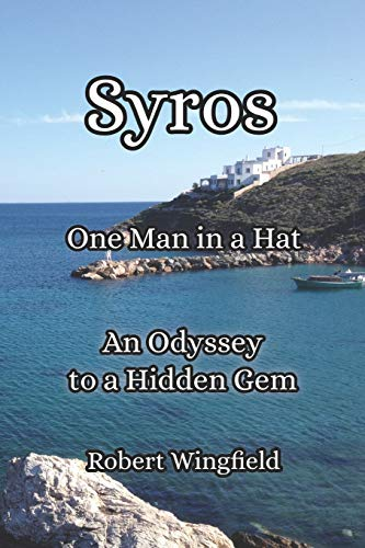 Syros - One Man in a Hat: An Odyssey to a Hidden Gem (One Man in a Bus, Band 4)