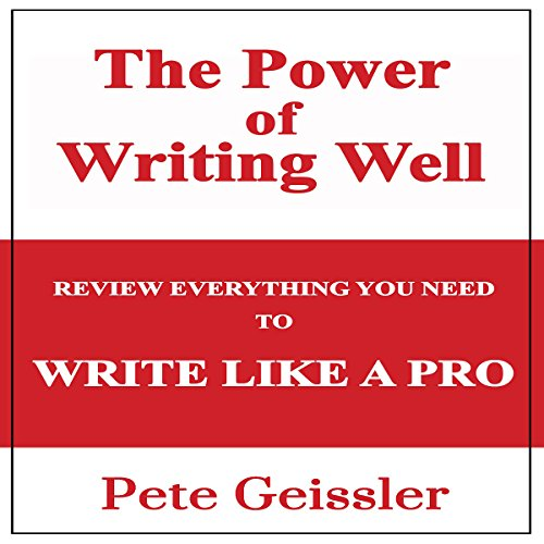 The Power of Writing Well: Review Everything You Need to Write Like a Pro audiobook cover art