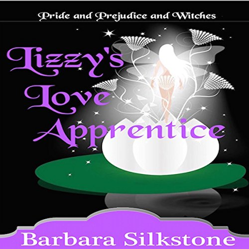 Lizzy's Love Apprentice: Pride and Prejudice and Witches audiobook cover art