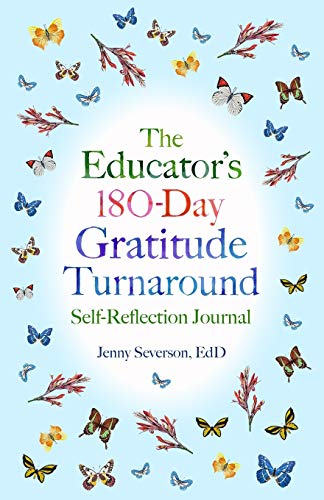 Compare Textbook Prices for The Educator's 180-Day Gratitude Turnaround: Self-Reflection Journal  ISBN 9798665322353 by Severson EdD, Jenny