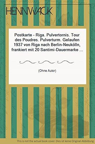 Postkarte - Riga. Pulvertornis. Tour des Poudres. Pulverturm. Gelaufen 1937 von Riga nach Berlin-Neukölln, frankiert mit 20 Santimi-Dauermarke (Allegorische Figur für Lettland).