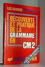 Découverte et pratique de la grammaire en CM2 : Plus de 150 exercice