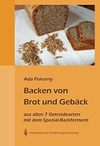 Backen von Brot und Gebäck aus allen 7 Getreidearten und dem Buchweizen mit dem Spezial-Backferment: Weizen und Dinkel, Roggen, Gerste, Hafer, Mais, Hirse, Reis, Buchweizen
