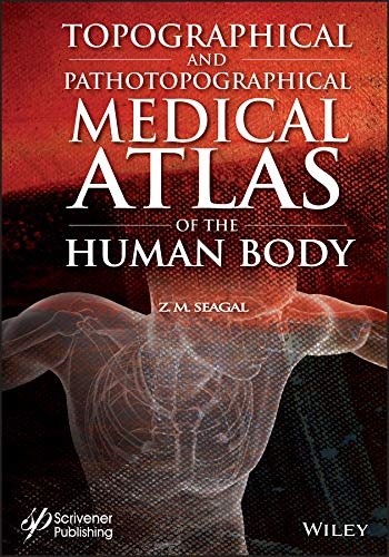 Topographical and Pathotopographical Medical Atlas of the Human Body (English Edition)