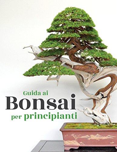Guida ai Bonsai per principianti (Italian Edition)