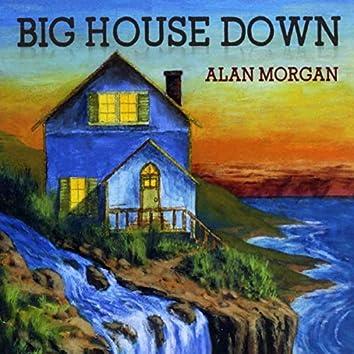 Big House Down