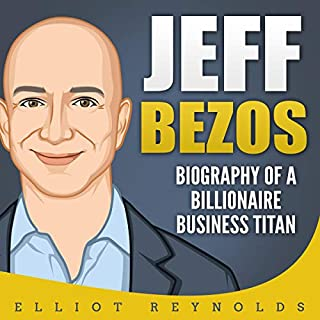Jeff Bezos: Biography of a Billionaire Business Titan audiobook cover art
