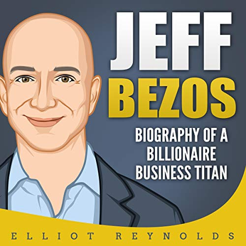 Jeff Bezos: Biography of a Billionaire Business Titan cover art