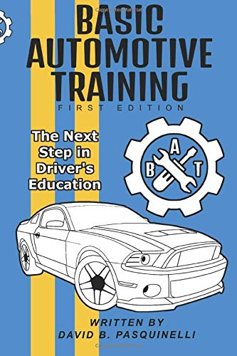 Compare Textbook Prices for Basic Automotive Training: The Next Step in Driver's Education  ISBN 9781691720774 by Pasquinelli, David B.