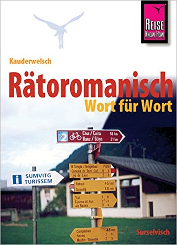 Reise Know-How Kauderwelsch Rätoromanisch - Wort für Wort: Kauderwelsch-Sprachführer Band 197